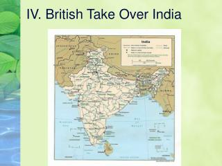 IV. British Take Over India