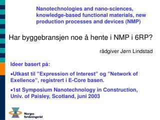 Har byggebransjen noe å hente i NMP i 6RP? rådgiver Jørn Lindstad