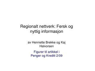 Regionalt nettverk: Fersk og nyttig informasjon av Henriette Brekke og Kaj Halvorsen