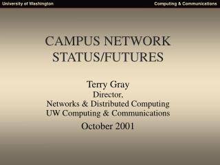 CAMPUS NETWORK STATUS/FUTURES