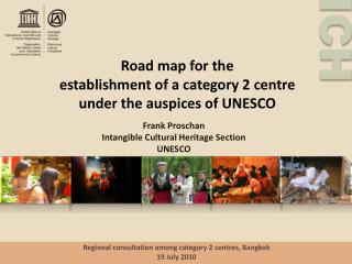 Road map for the  establishment of a category 2 centre  under the auspices of UNESCO