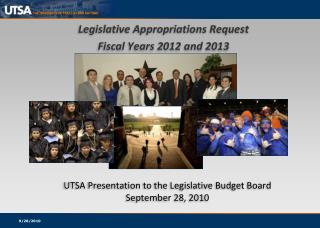 UTSA Presentation to the Legislative Budget Board September 28, 2010