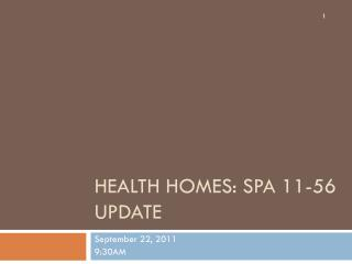 Health Homes: SPA 11-56 Update