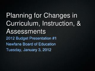 Planning for Changes in Curriculum, Instruction, & Assessments