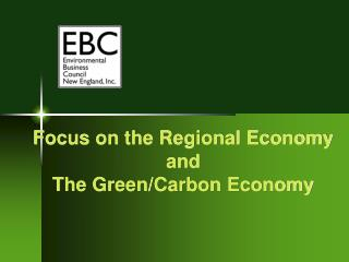 Focus on the Regional Economy and The Green/Carbon Economy