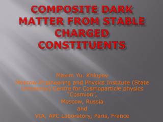 Composite dark matter from stable charged constituents