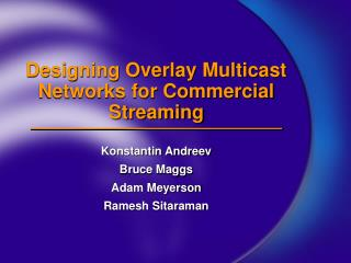 Designing Overlay Multicast Networks for Commercial Streaming