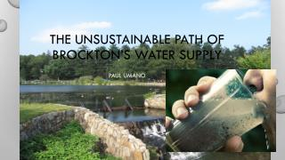 The Unsustainable Path of Brockton's Water Supply