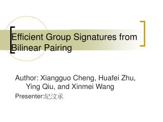 Efficient Group Signatures from Bilinear Pairing