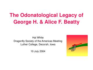 The Odonatological Legacy of George H. & Alice F. Beatty
