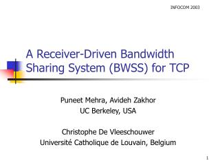 A Receiver-Driven Bandwidth Sharing System (BWSS) for TCP