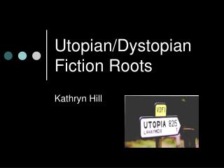 Utopian/Dystopian Fiction Roots