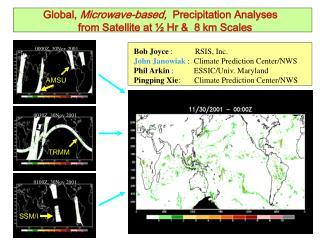 Bob Joyce  :           RSIS, Inc. John Janowiak  :  Climate Prediction Center/NWS