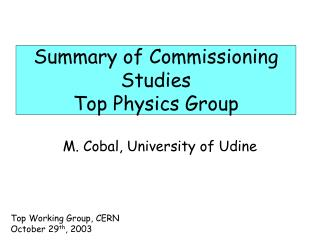 Summary of Commissioning Studies Top Physics Group