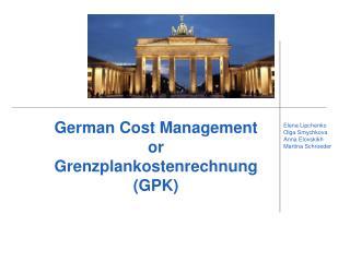 German Cost Management or Grenzplankostenrechnung (GPK)