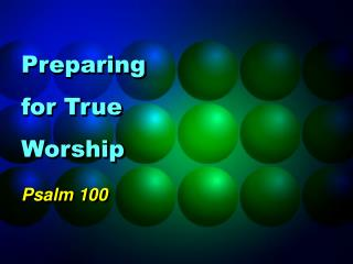 Preparing for True Worship