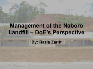 Management of the Naboro Landfill – DoE's Perspective