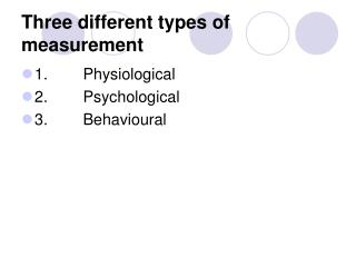 Three different types of measurement