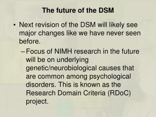 The future of the DSM