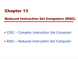 Chapter 13  Reduced Instruction Set Computers RISC