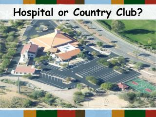 Hospital or Country Club?