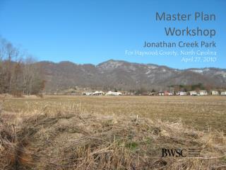 Master Plan   Workshop Jonathan Creek Park For Haywood County, North Carolina April 27, 2010