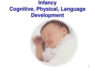 Infancy Cognitive, Physical, Language Development