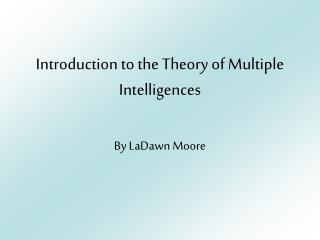 Introduction to the Theory of Multiple Intelligences