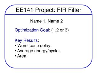 EE141 Project: FIR Filter