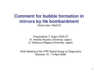 Comment for bubble formation in mirrors by He bombardment  (Action Item: 09a213)