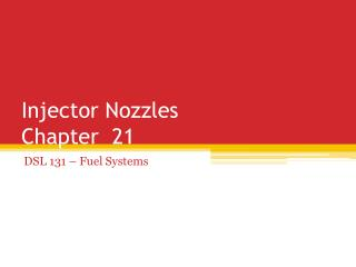 Injector Nozzles Chapter  21