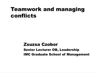Teamwork and managing conflicts