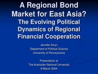 Jennifer Amyx Department of Political Science University of Pennsylvania Presentation at