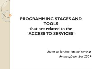 PROGRAMMING STAGES AND TOOLS  that are related to the  �ACCESS TO SERVICES�