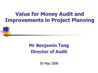 Value for Money Audit and Improvements in Project Planning