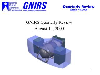 GNIRS Quarterly Review August 15, 2000