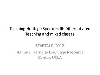 Teaching Heritage Speakers III: Differentiated Teaching and mixed classes