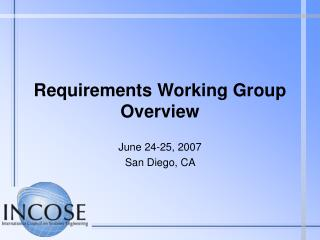 Requirements Working Group Overview