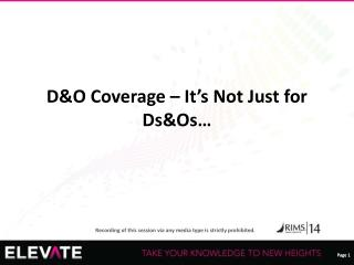 D&O Coverage – It's Not Just for Ds&Os…