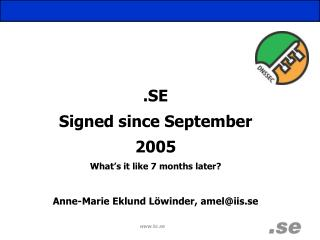 .SE Signed since September 2005 What's it like 7 months later?