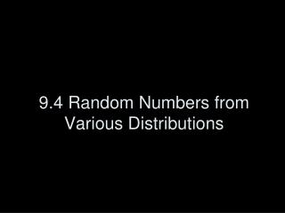 9.4 Random Numbers from Various Distributions
