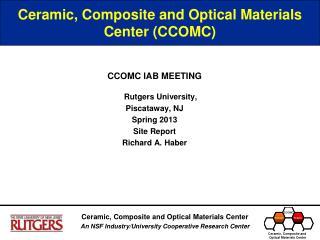 Ceramic, Composite and Optical Materials Center (CCOMC)