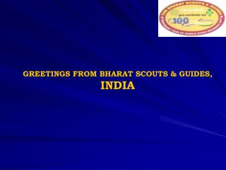 GREETINGS FROM BHARAT SCOUTS & GUIDES,  INDIA