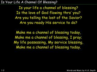 Is Your Life A Channel Of Blessing?