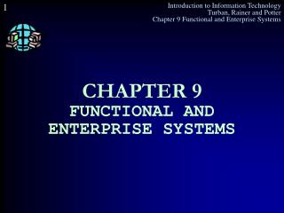 CHAPTER 9 FUNCTIONAL AND ENTERPRISE SYSTEMS