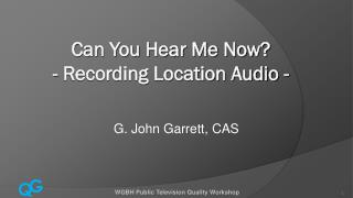 Can You Hear Me Now? - Recording Location Audio -