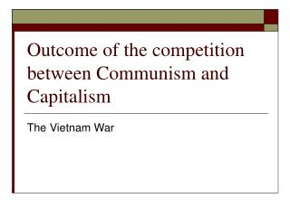 Outcome of the competition between Communism and Capitalism