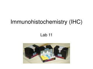 Immunohistochemistry IHC