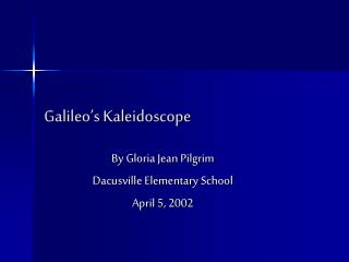 Galileo�s Kaleidoscope