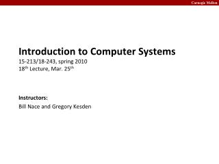 Introduction to Computer Systems 15-213/18-243, spring 2010 18 th  Lecture, Mar. 25 th